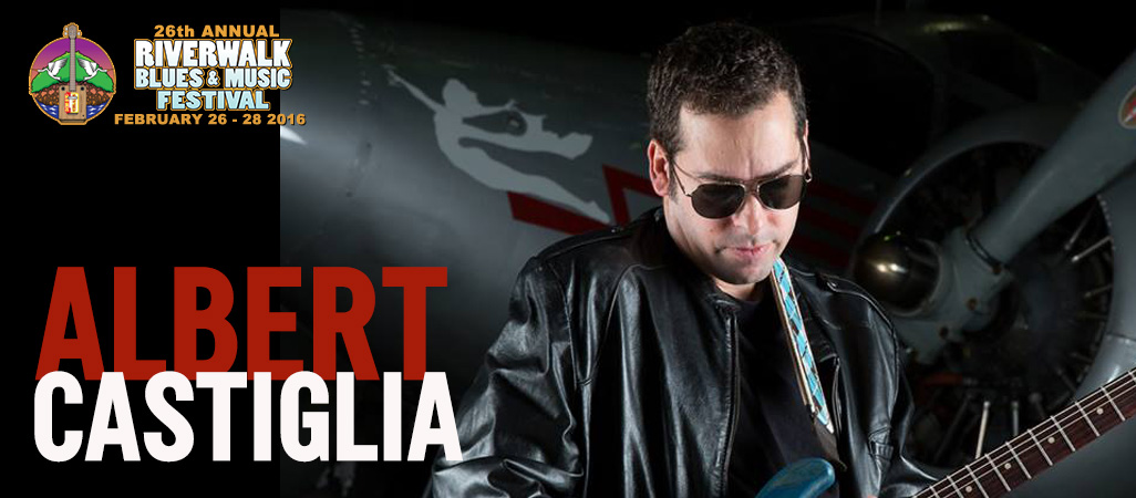 26 Riverwalk Blues Festival - Albert Castiglia