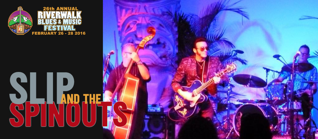 26 Riverwalk Blues Festival - Slip and the Spinouts